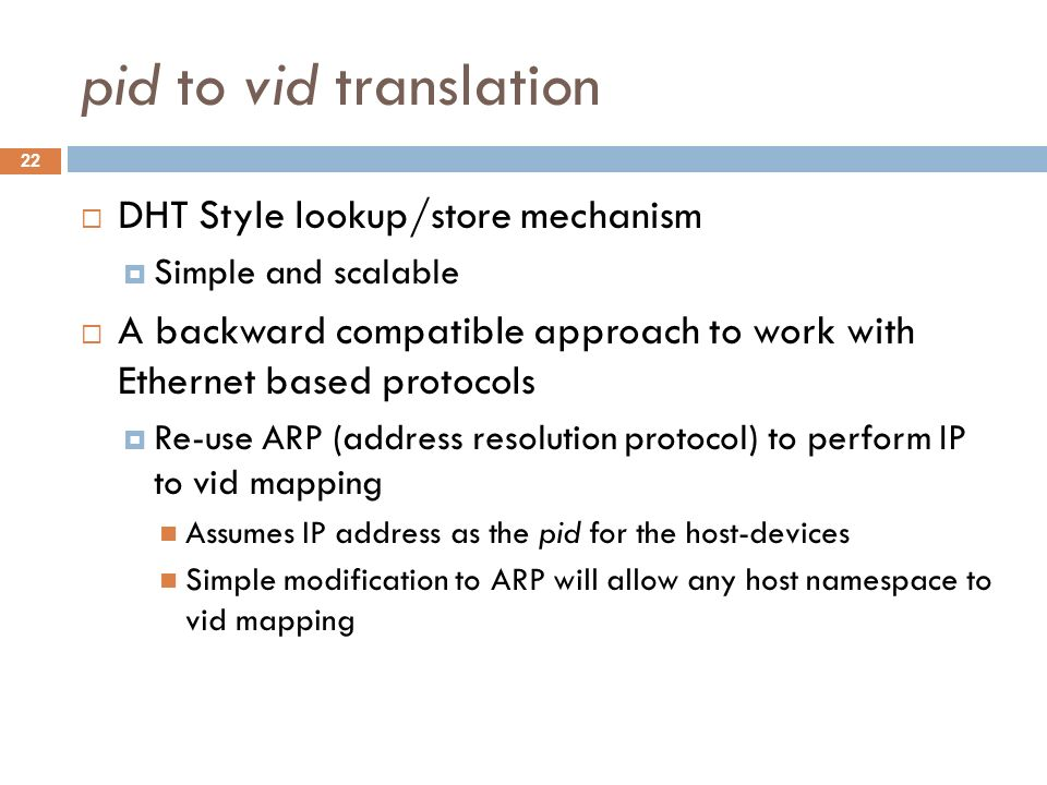pid to vid translation DHT Style lookup/store mechanism