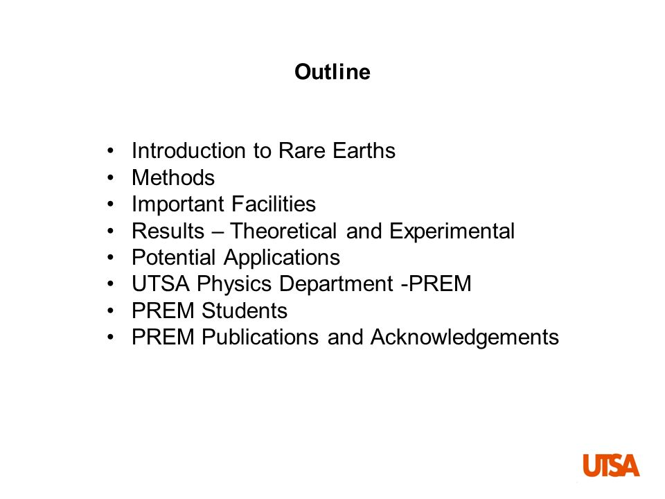 Outline Introduction to Rare Earths. Methods. Important Facilities. Results – Theoretical and Experimental.