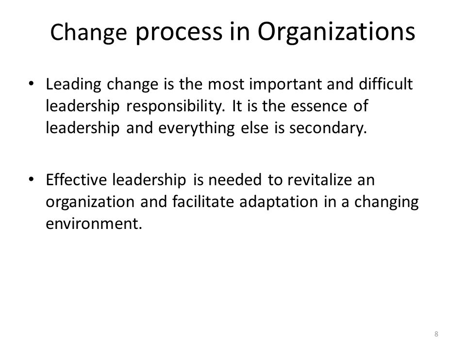leading change in an organization The following essay will critically discuss the role of strategic leadership in an organizational change process using relevant theories and.