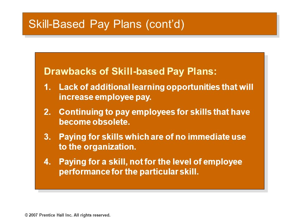 an examination of skill based pay Among the advantages of skill-based pay are the following: it contributes to job enlargement and enrichment by breaking down narrow job classifications.