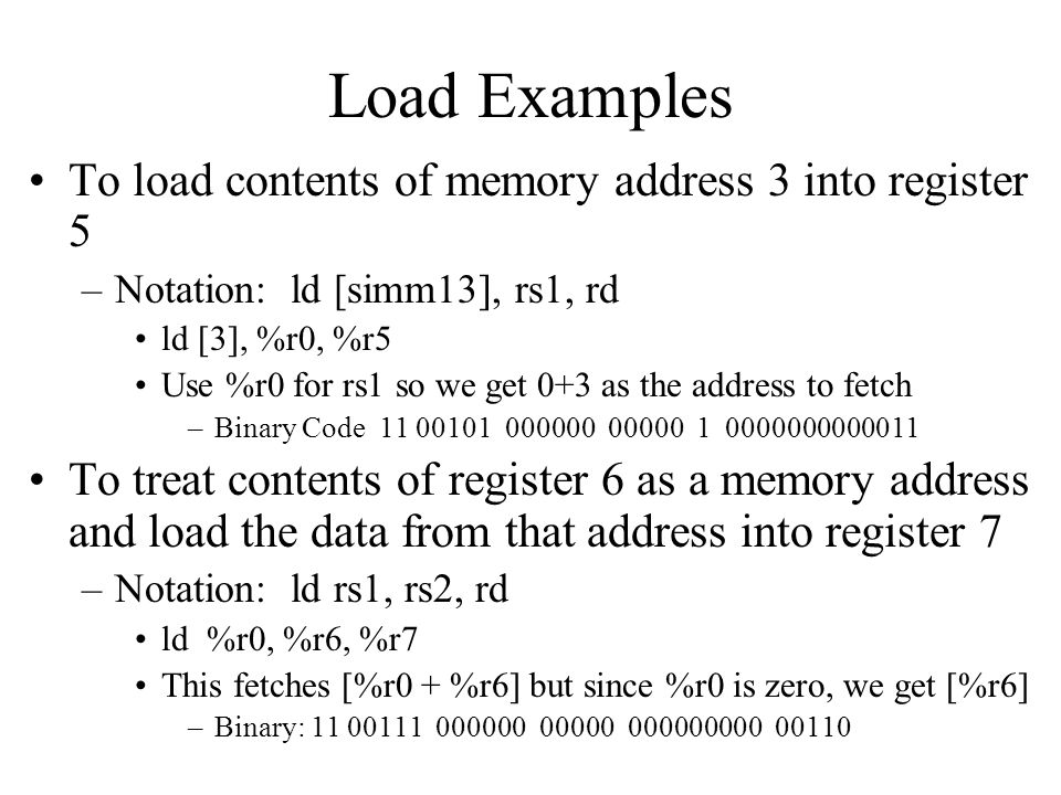 Load Examples To load contents of memory address 3 into register 5