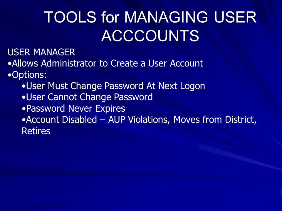 TOOLS for MANAGING USER ACCCOUNTS