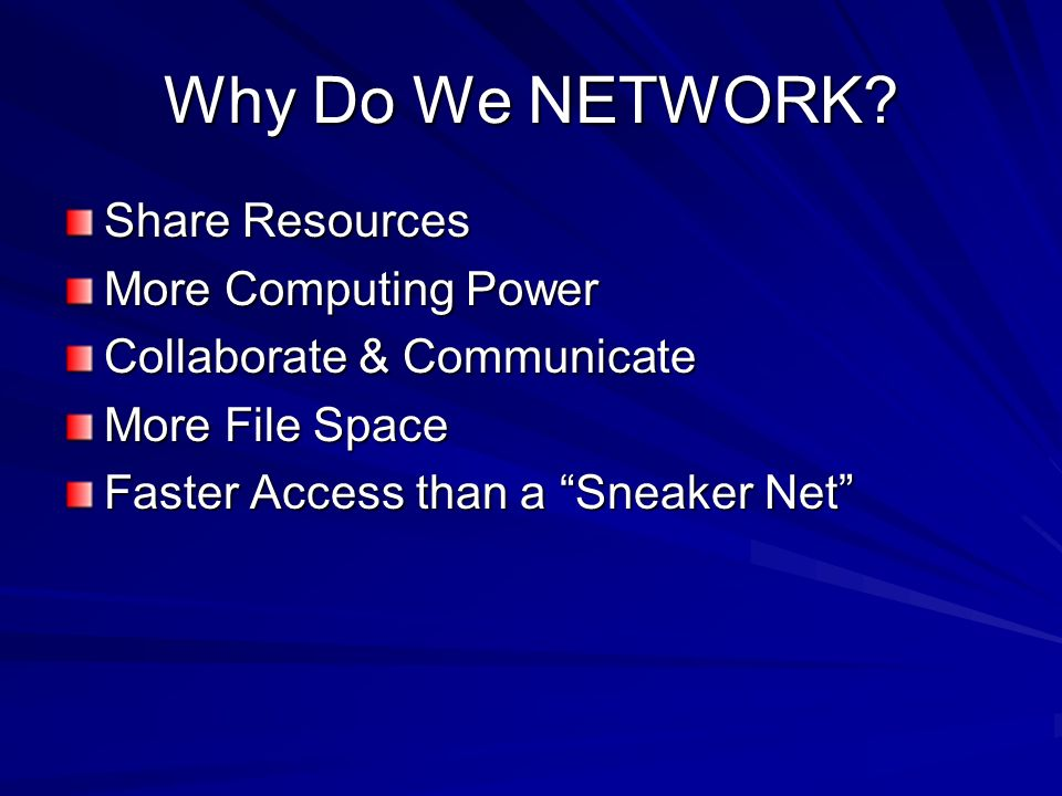 Why Do We NETWORK Share Resources More Computing Power