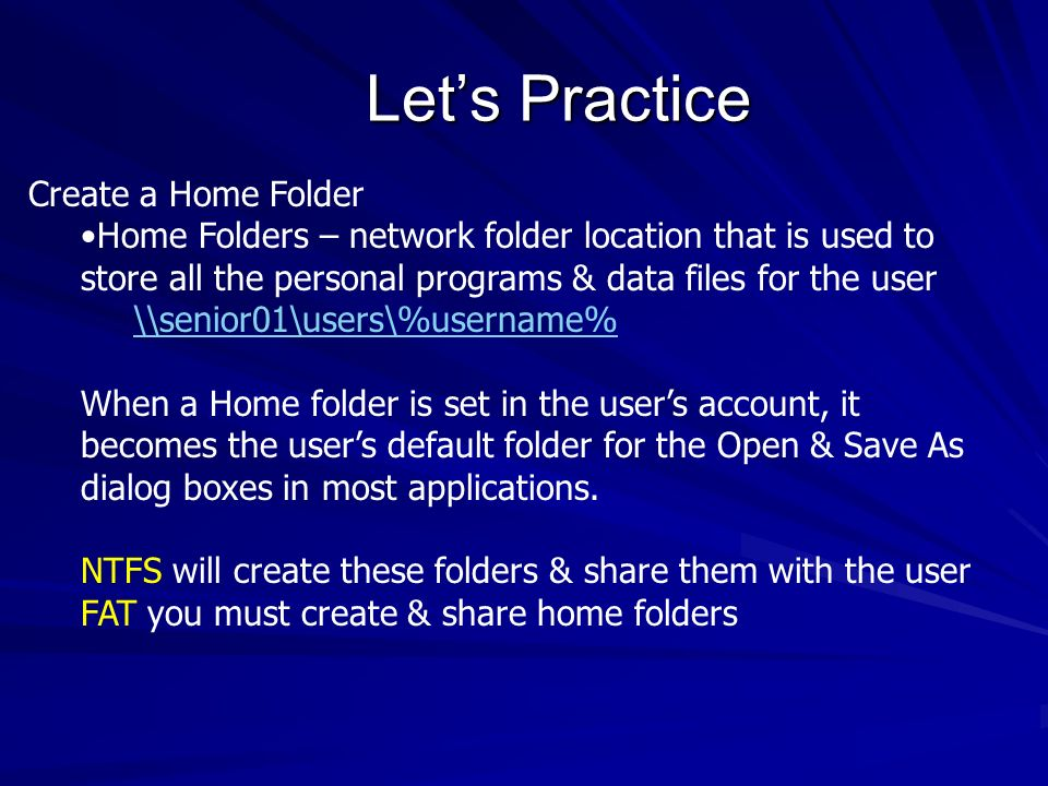 Let's Practice Create a Home Folder
