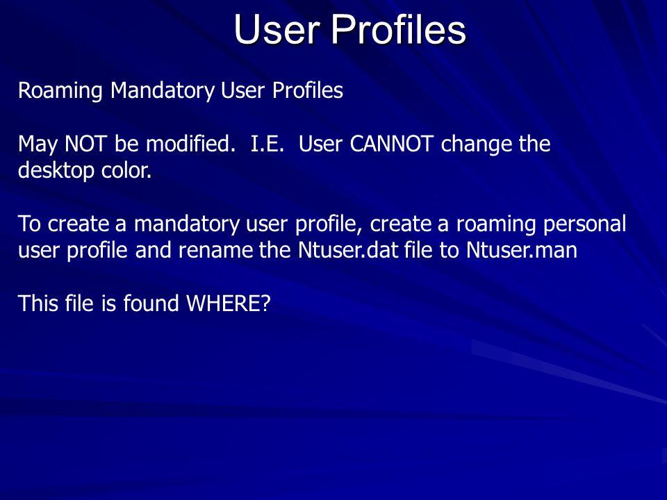 User Profiles Roaming Mandatory User Profiles