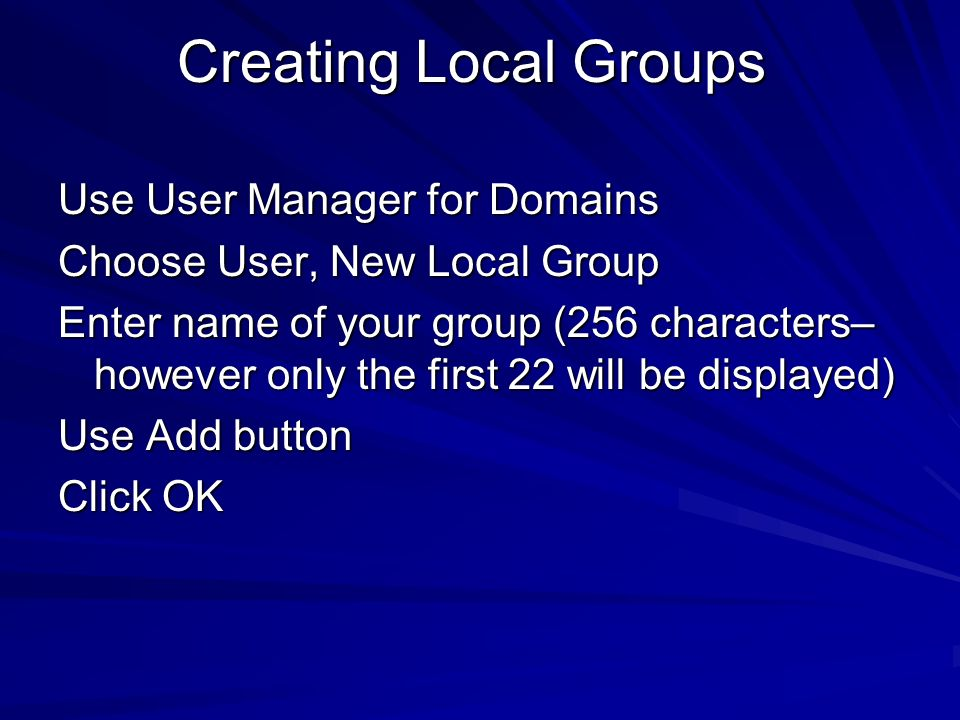 Creating Local Groups Use User Manager for Domains
