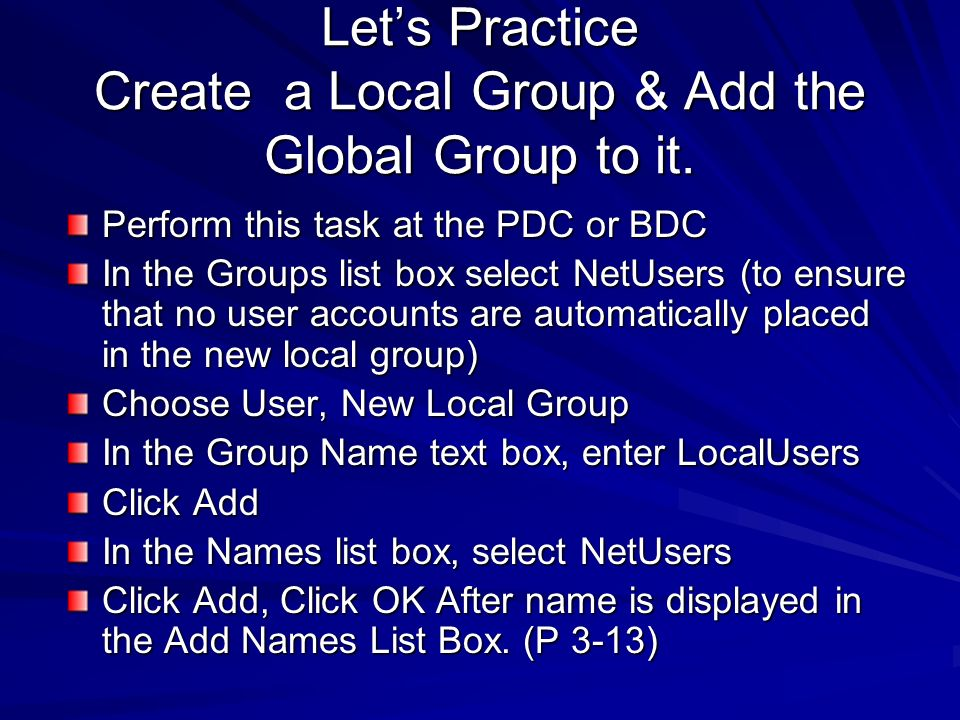 Let's Practice Create a Local Group & Add the Global Group to it.