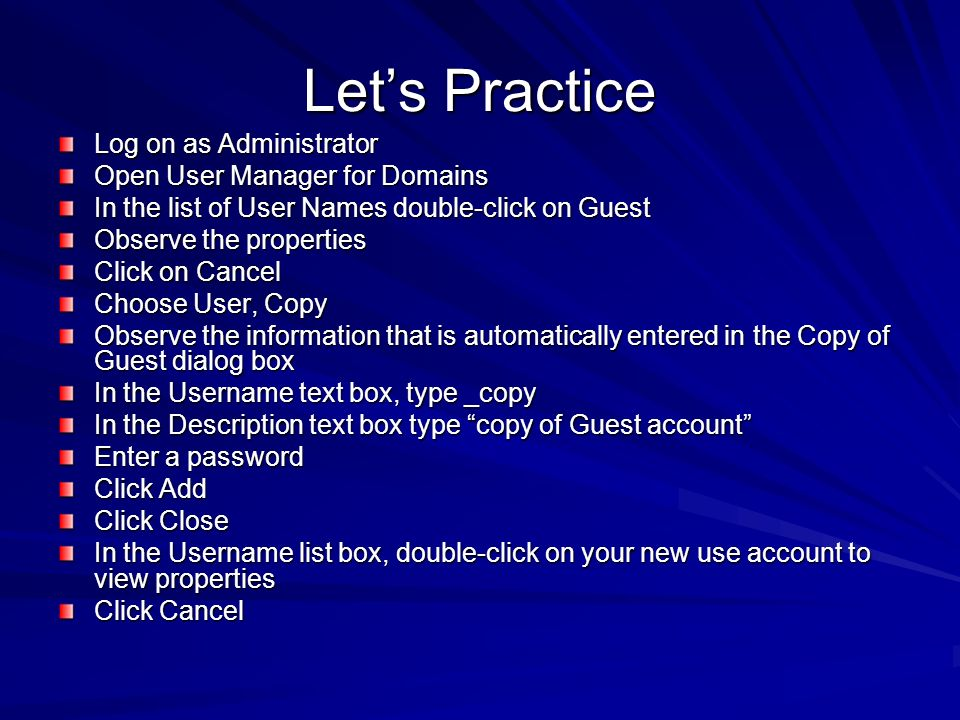 Let's Practice Log on as Administrator Open User Manager for Domains