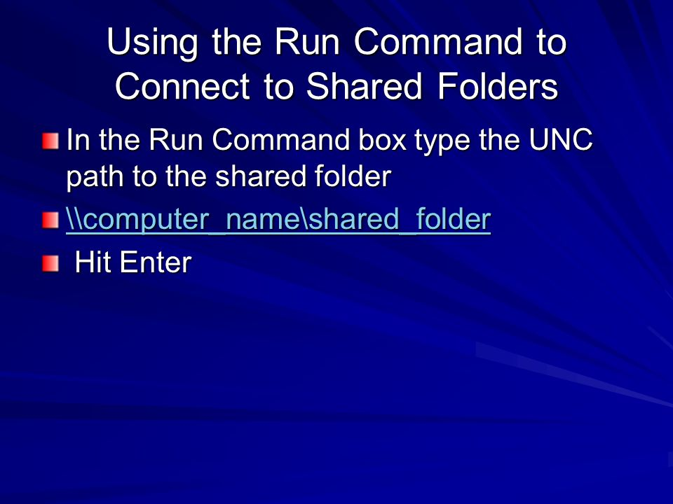 Using the Run Command to Connect to Shared Folders