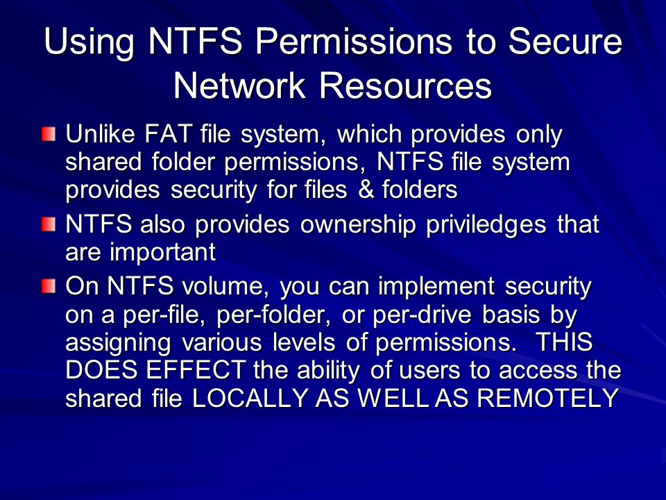 Using NTFS Permissions to Secure Network Resources