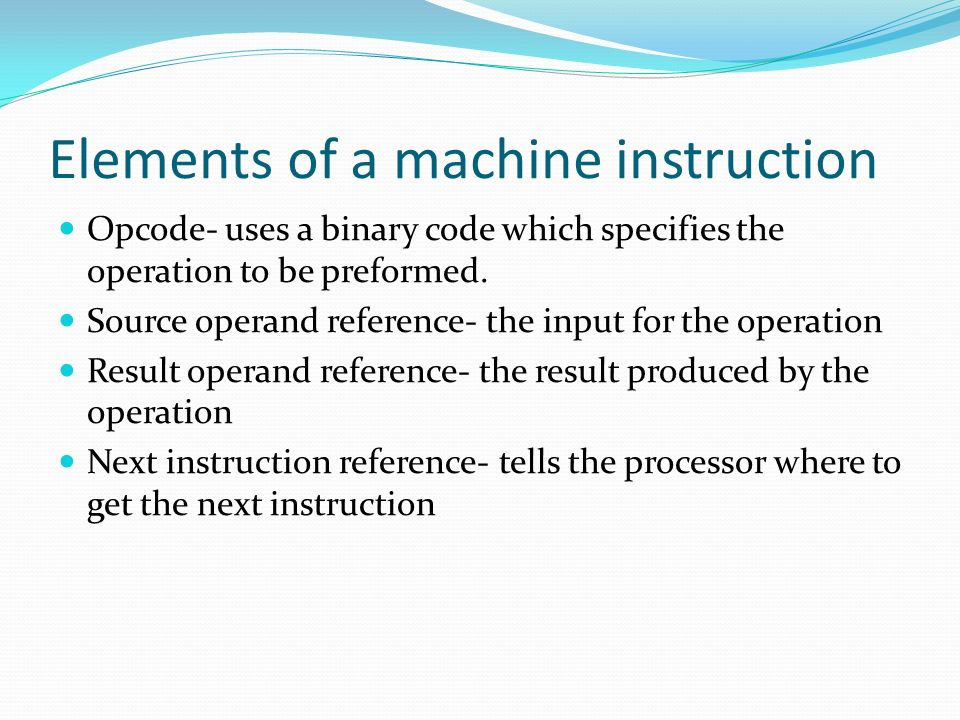 Elements of a machine instruction