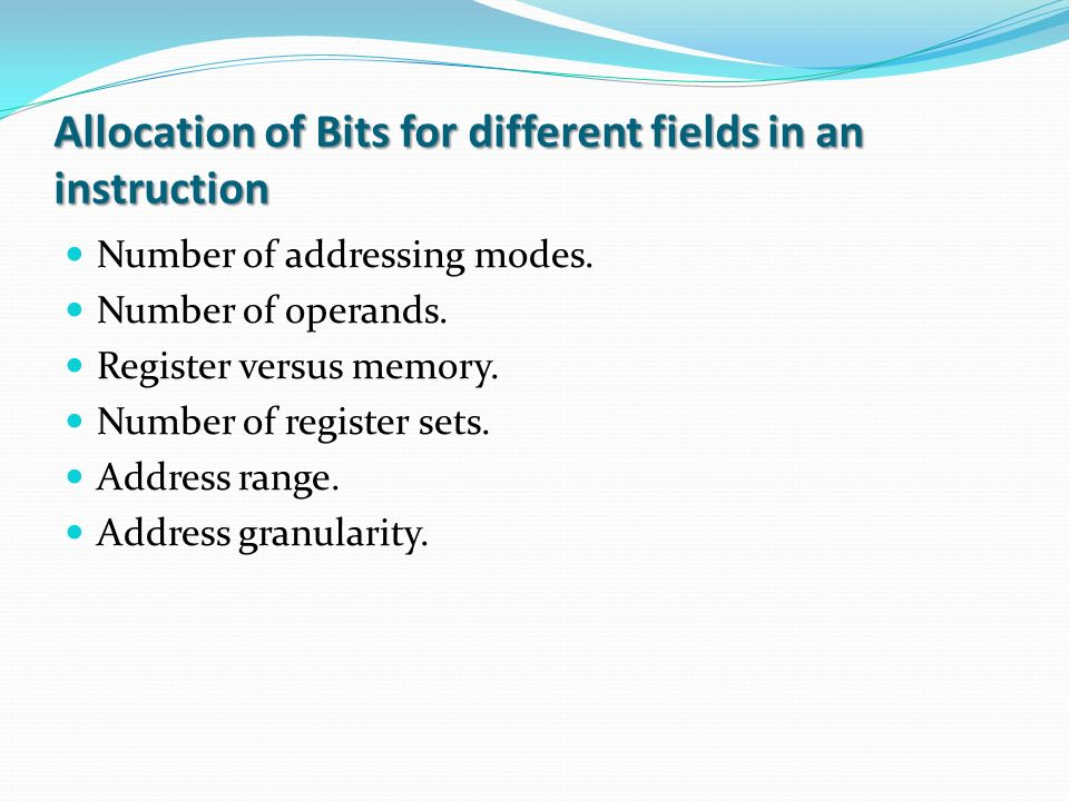 Allocation of Bits for different fields in an instruction