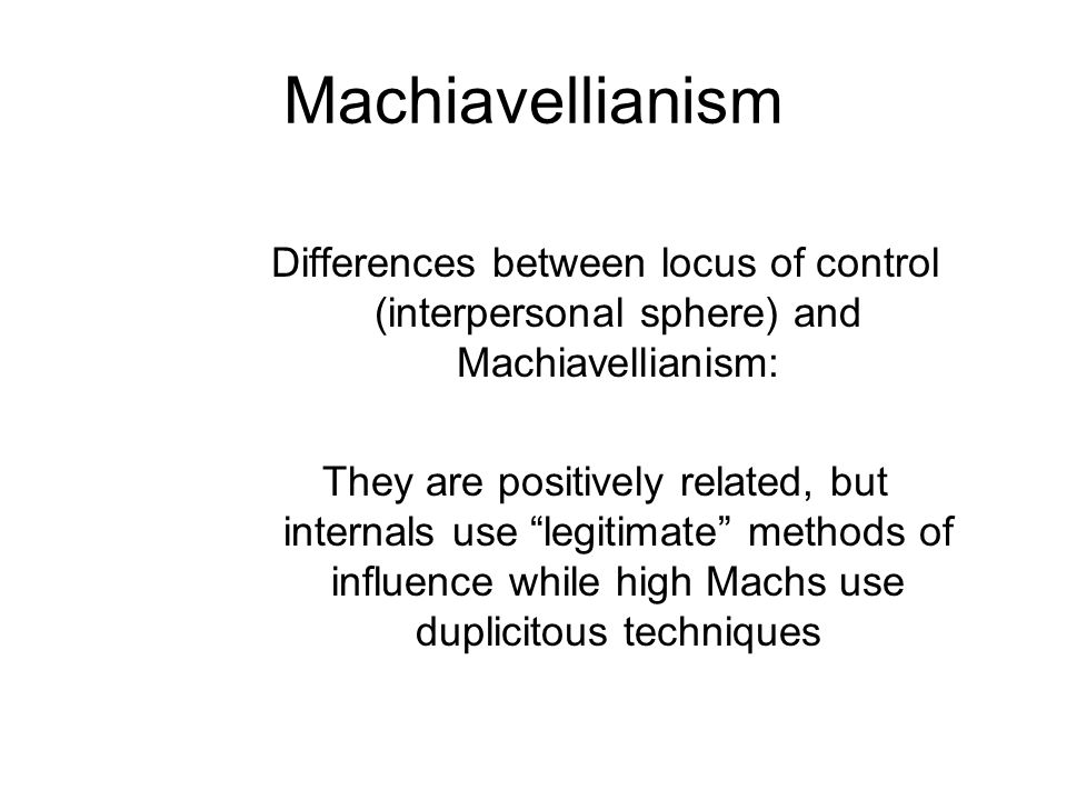 Machiavellianism Differences between locus of control (interpersonal sphere) and Machiavellianism: