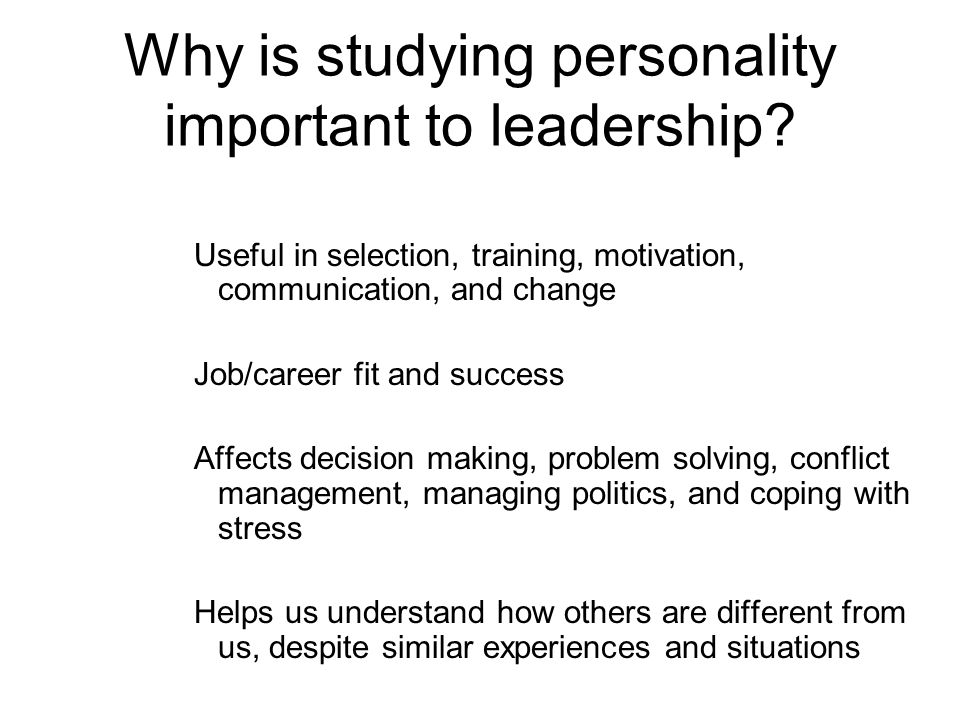 Why is studying personality important to leadership