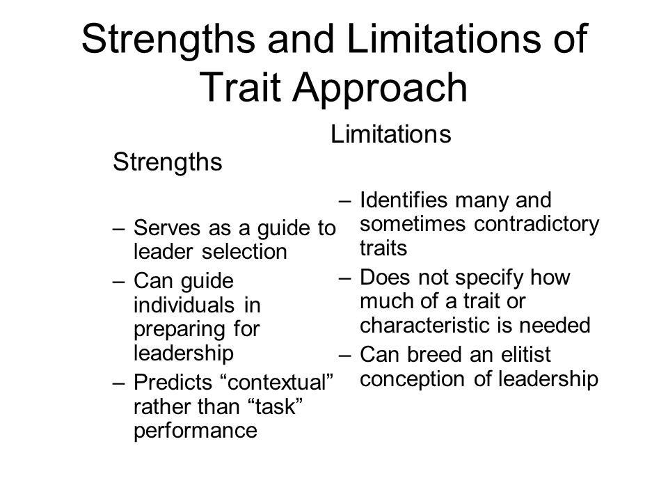 Strengths and Limitations of Trait Approach