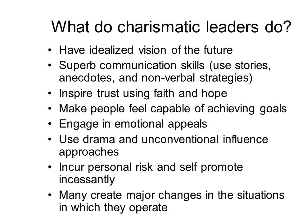 What do charismatic leaders do