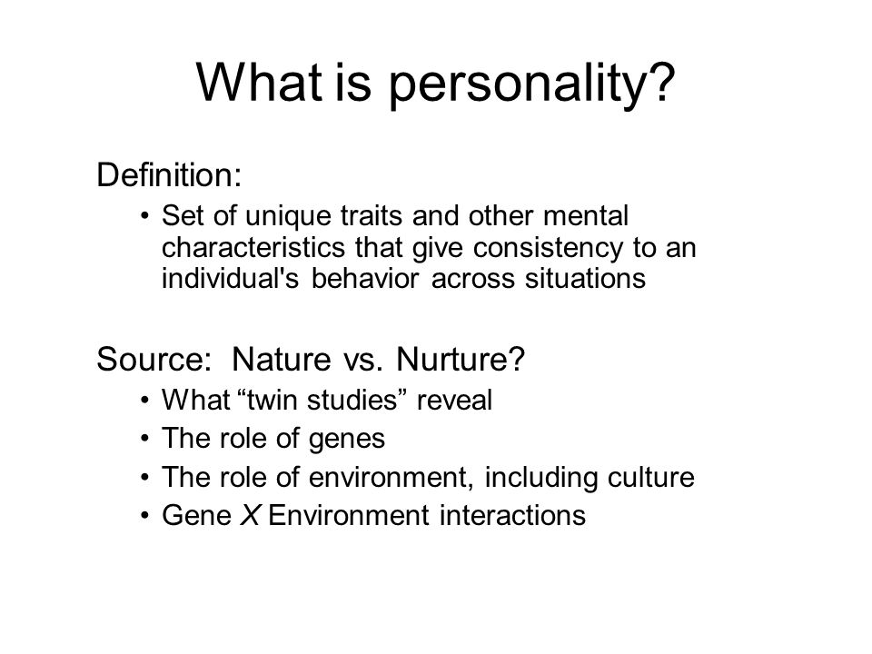 What is personality Definition: Source: Nature vs. Nurture