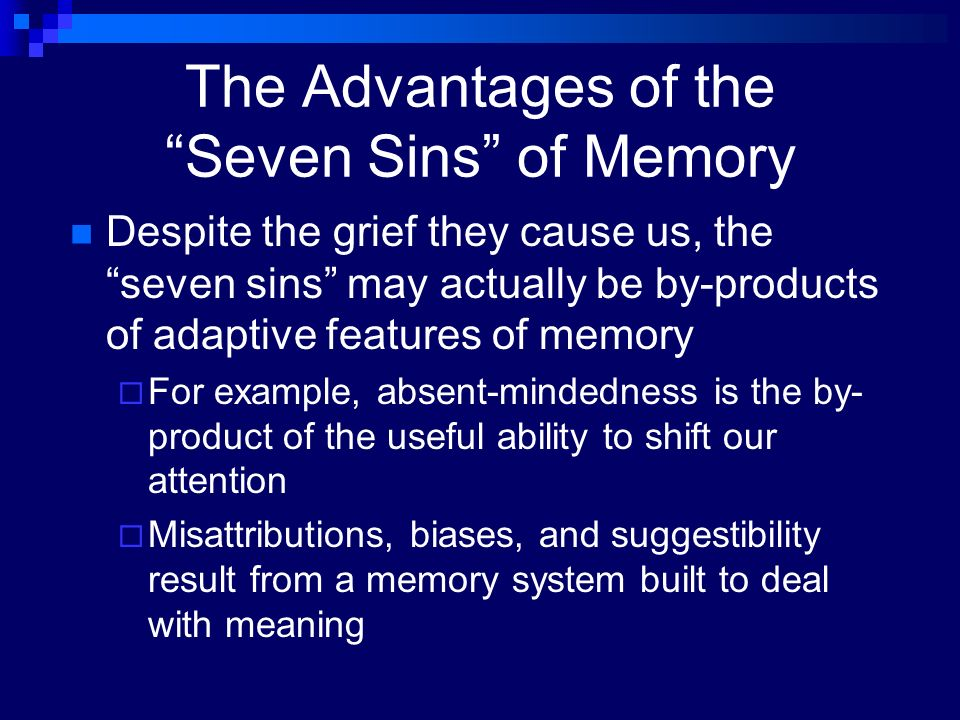the sins of memory It isn't only computers that have memory problems just ask anyone over a certain age—or take a look at this entertaining new book.