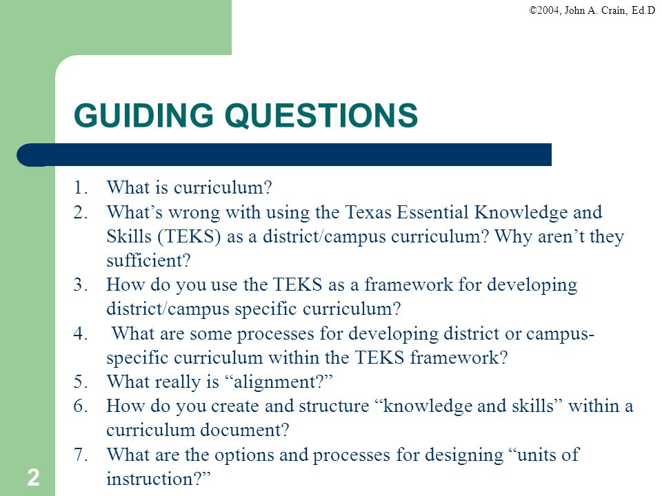 GUIDING QUESTIONS What is curriculum