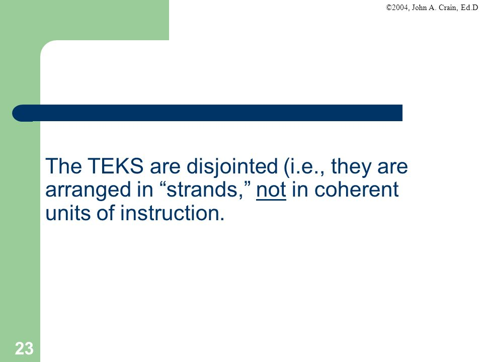 The TEKS are disjointed (i. e