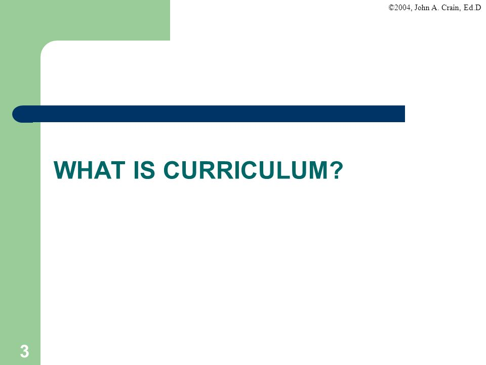 WHAT IS CURRICULUM