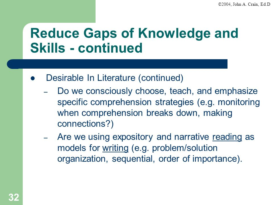 Reduce Gaps of Knowledge and Skills - continued