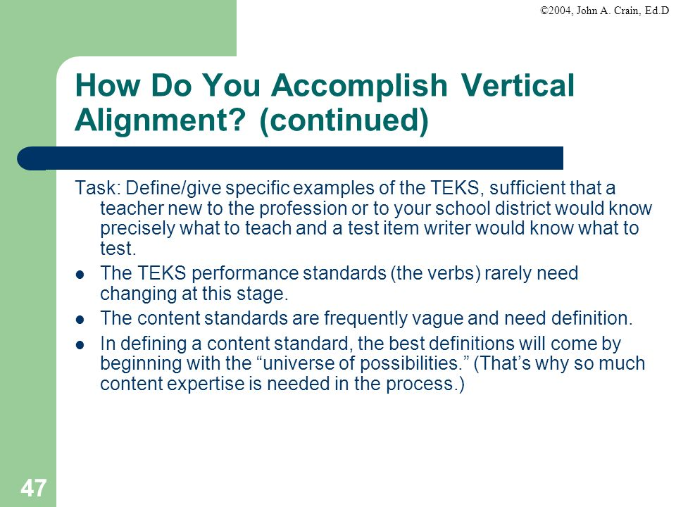 How Do You Accomplish Vertical Alignment (continued)