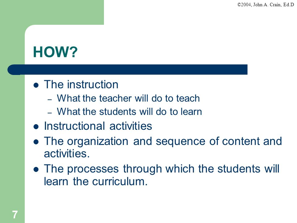 HOW The instruction Instructional activities