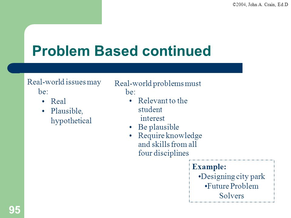 Problem Based continued
