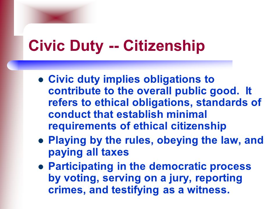 Civic Duty -- Citizenship