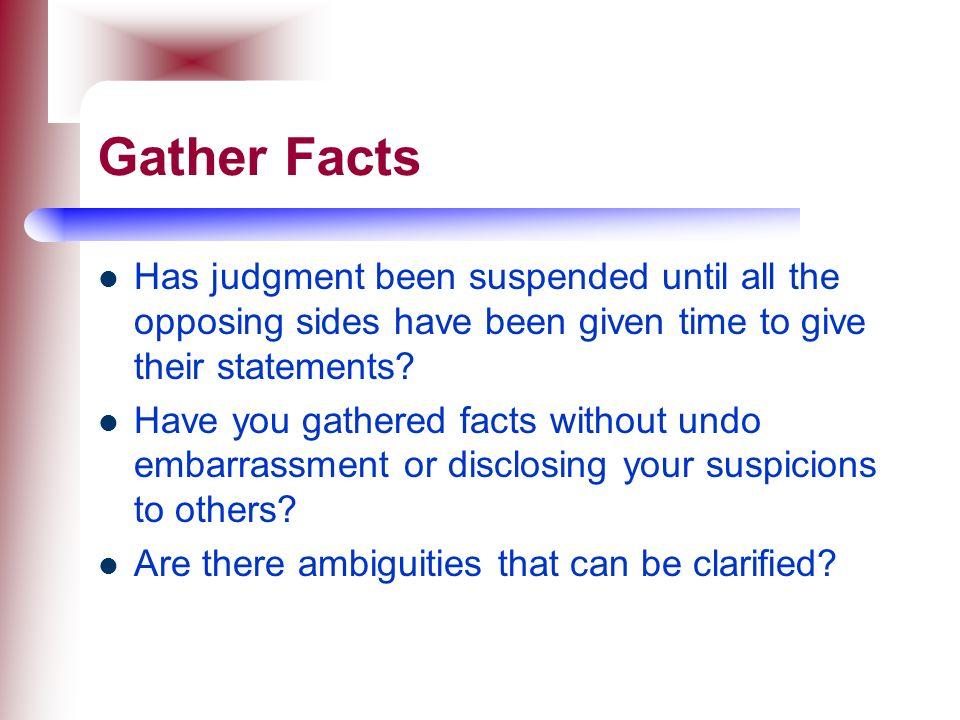 Gather Facts Has judgment been suspended until all the opposing sides have been given time to give their statements