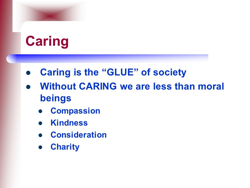 Caring Caring is the GLUE of society
