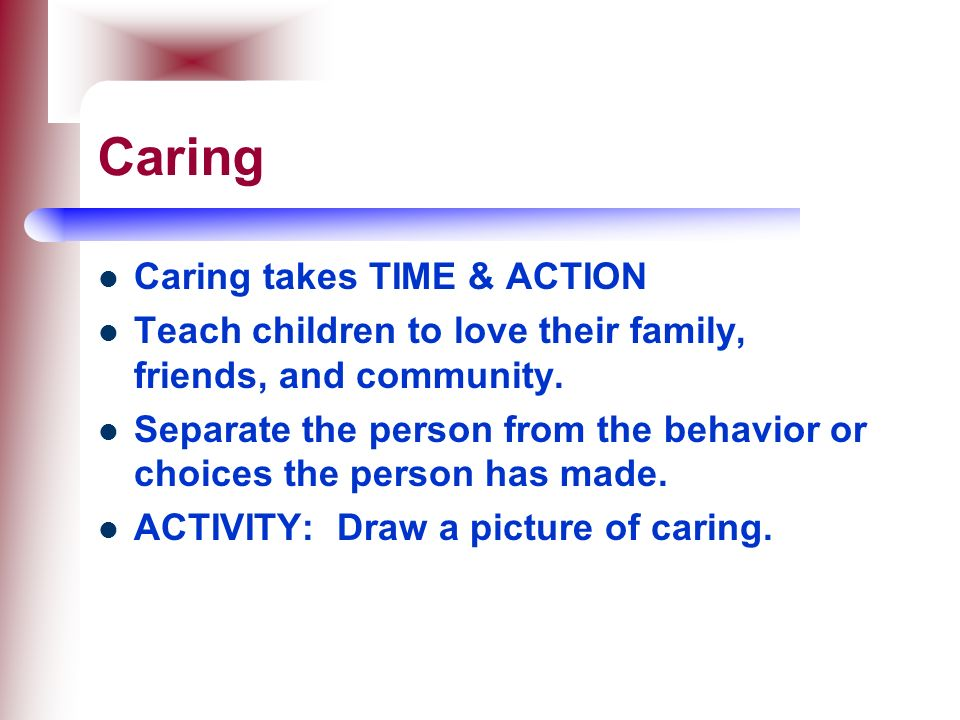 Caring Caring takes TIME & ACTION