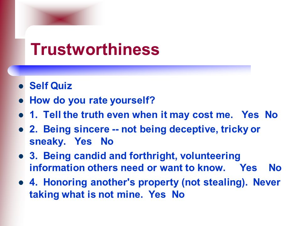 Trustworthiness Self Quiz How do you rate yourself