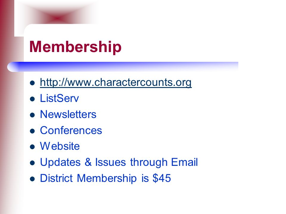 Membership http://www.charactercounts.org ListServ Newsletters