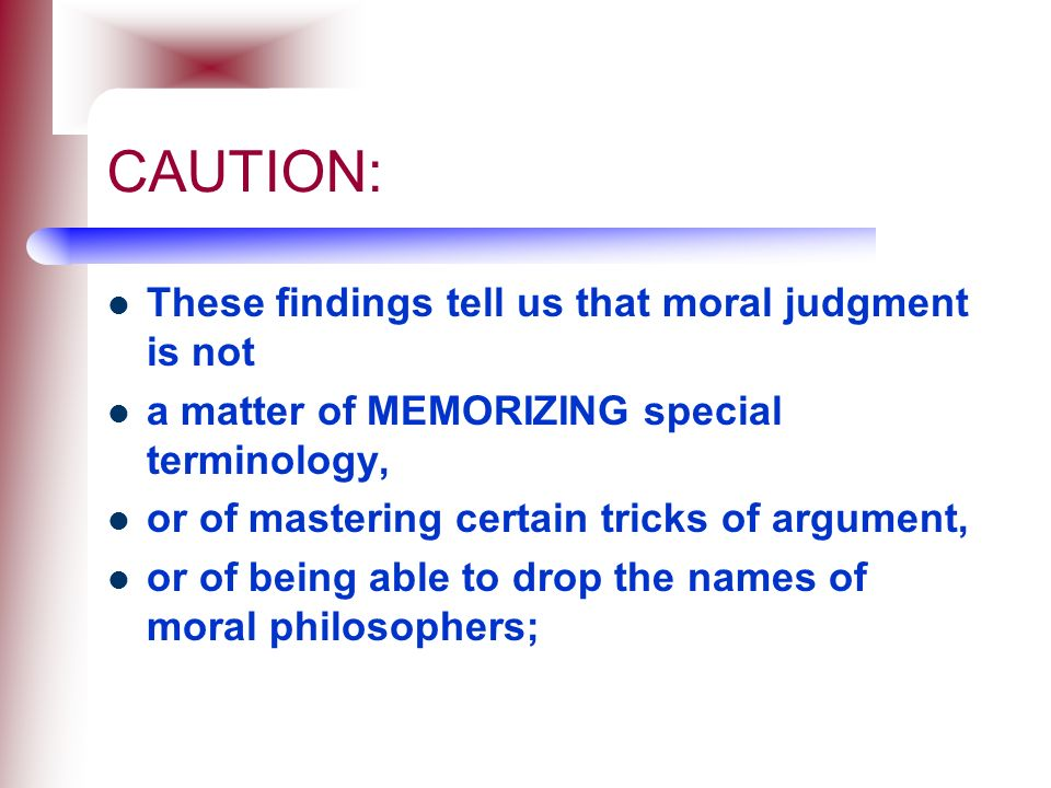CAUTION: These findings tell us that moral judgment is not