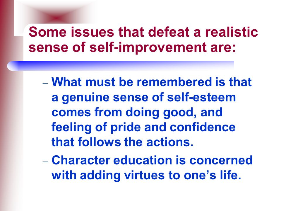 Some issues that defeat a realistic sense of self-improvement are: