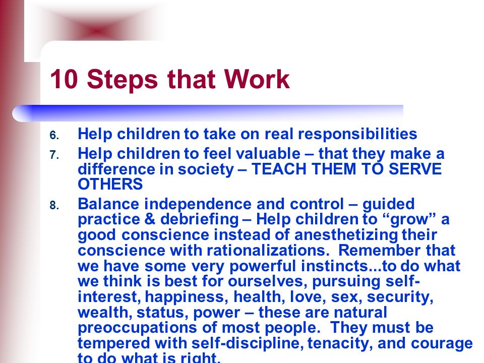 10 Steps that Work Help children to take on real responsibilities