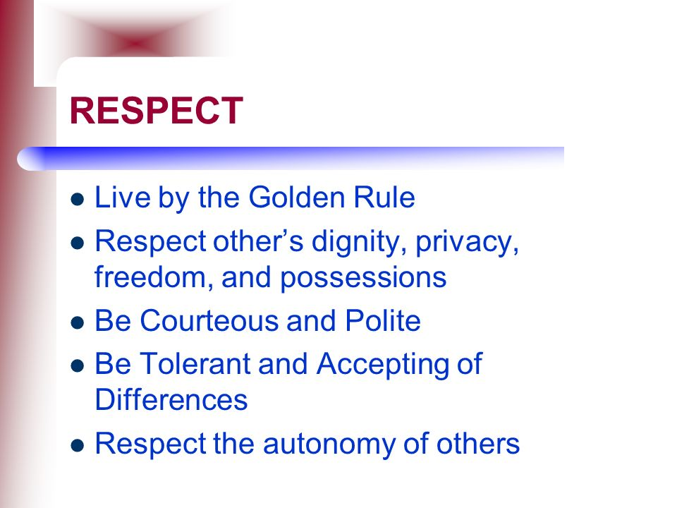 RESPECT Live by the Golden Rule