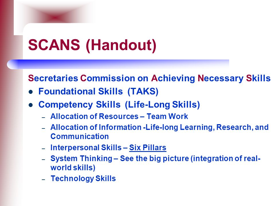 SCANS (Handout) Secretaries Commission on Achieving Necessary Skills