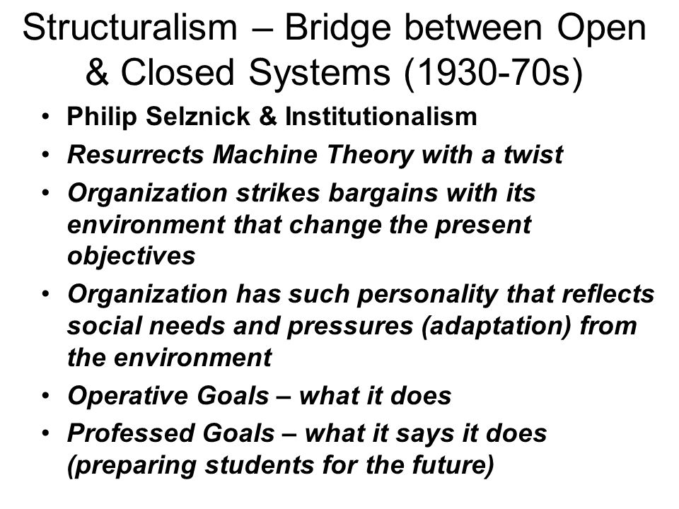Structuralism – Bridge between Open & Closed Systems (1930-70s)