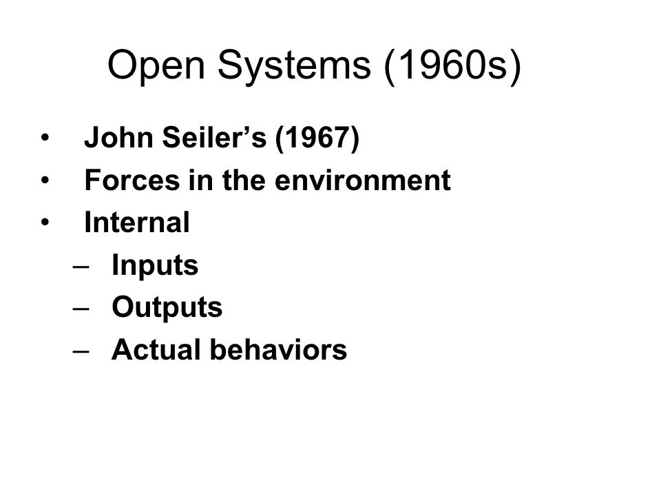 Open Systems (1960s) John Seiler's (1967) Forces in the environment