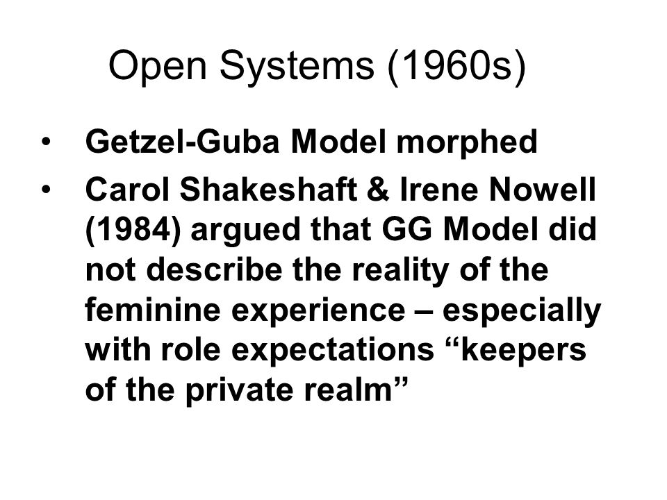 Open Systems (1960s) Getzel-Guba Model morphed