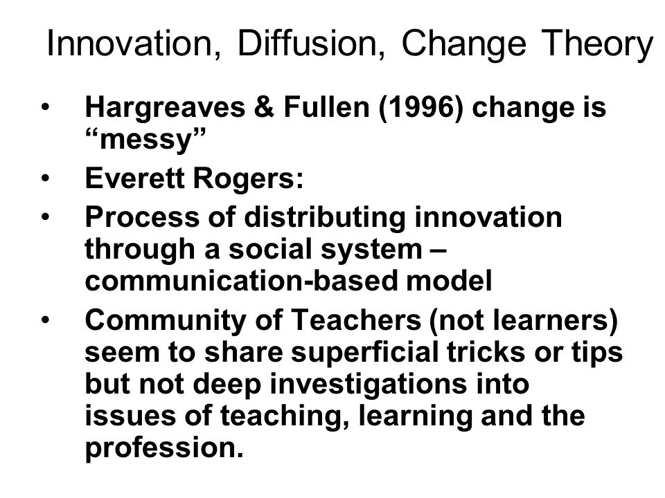 Innovation, Diffusion, Change Theory
