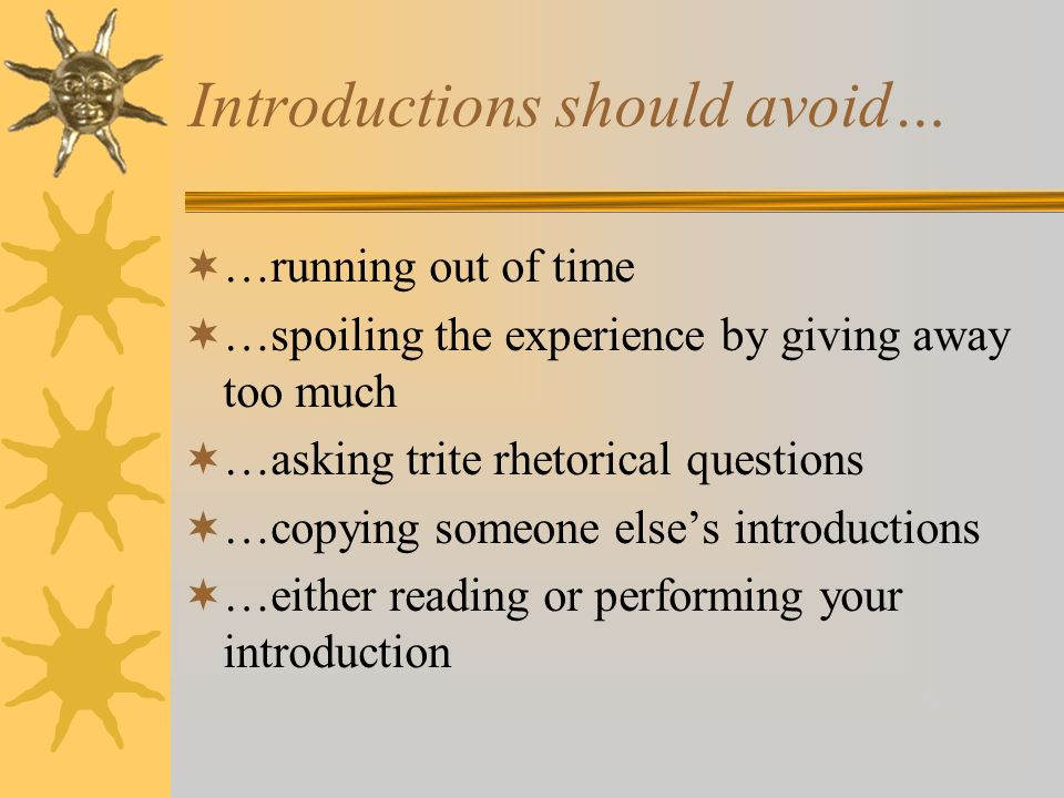 Introductions should avoid…