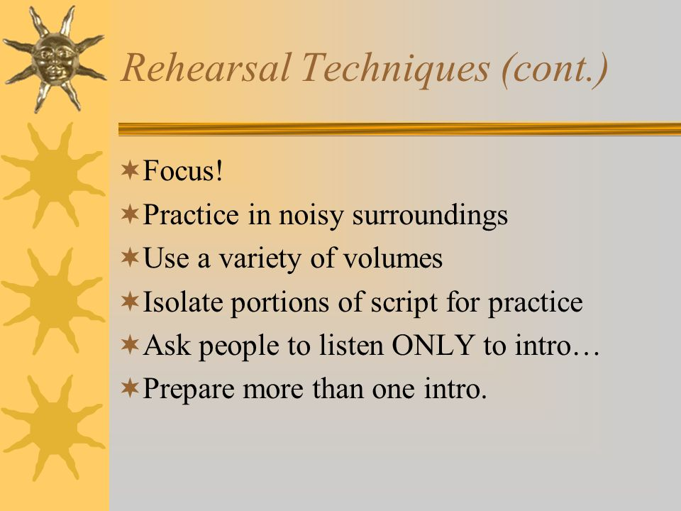 Rehearsal Techniques (cont.)