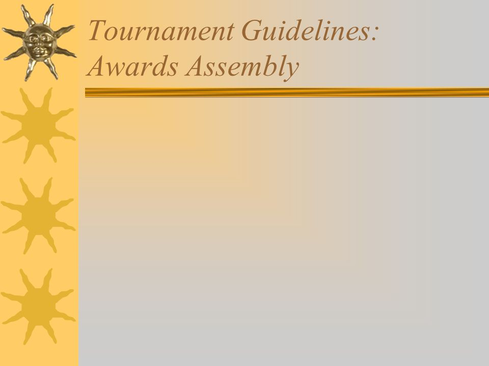 Tournament Guidelines: Awards Assembly