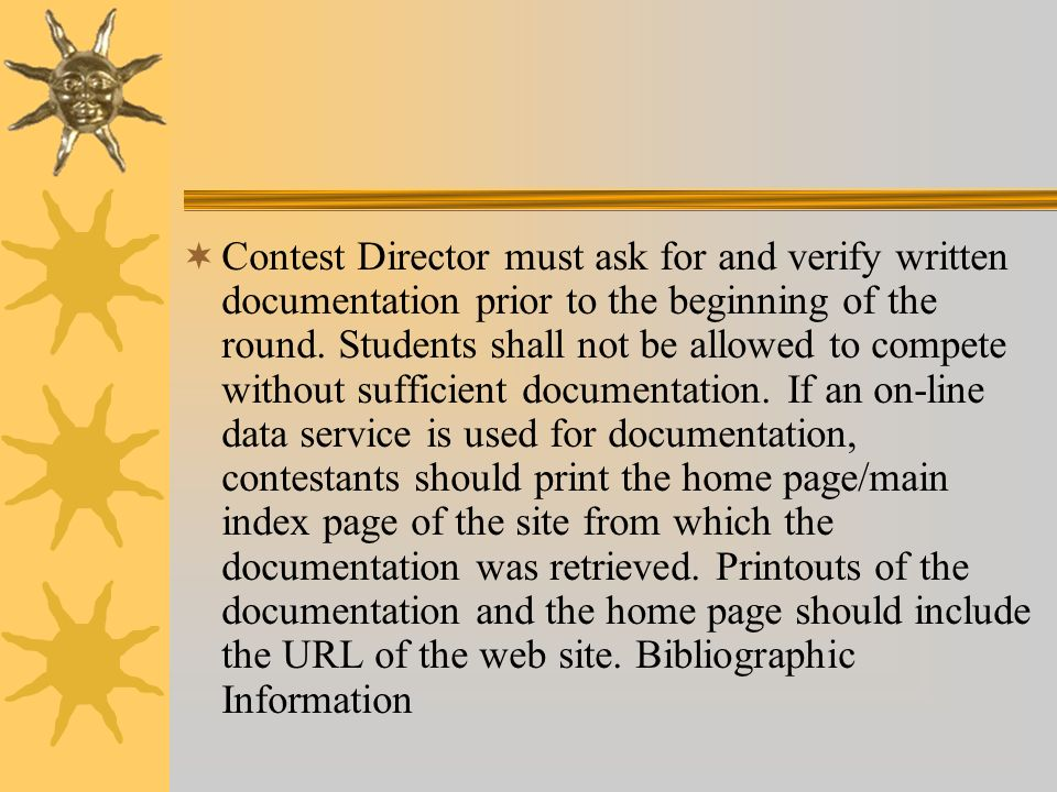 Contest Director must ask for and verify written documentation prior to the beginning of the round.