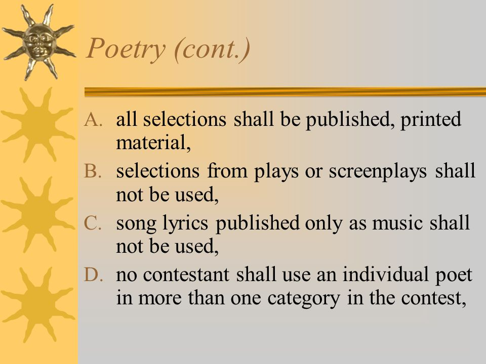 Poetry (cont.) all selections shall be published, printed material,