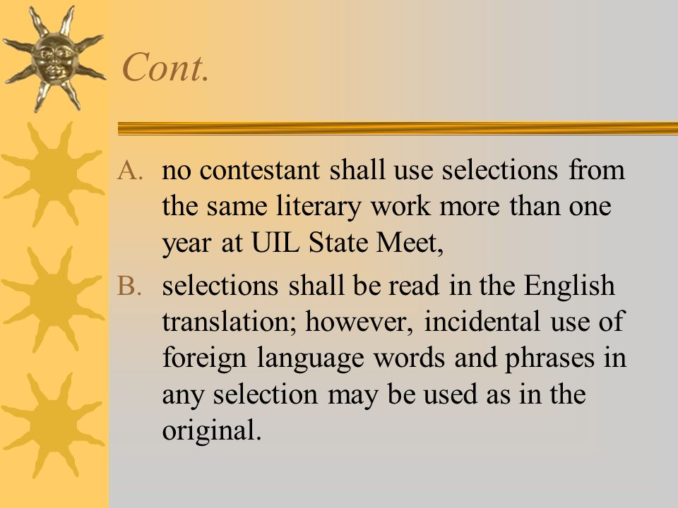 Cont. no contestant shall use selections from the same literary work more than one year at UIL State Meet,